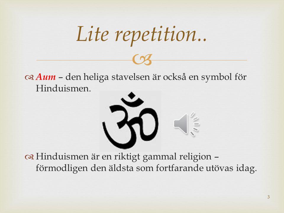   Aum – den heliga stavelsen är också en symbol för Hinduismen.