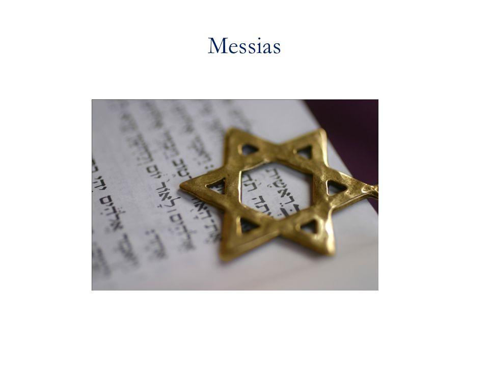 En del judar tror att gud skall sända en människa som kommer att upprätta ett fredsrike på jorden, en messias.