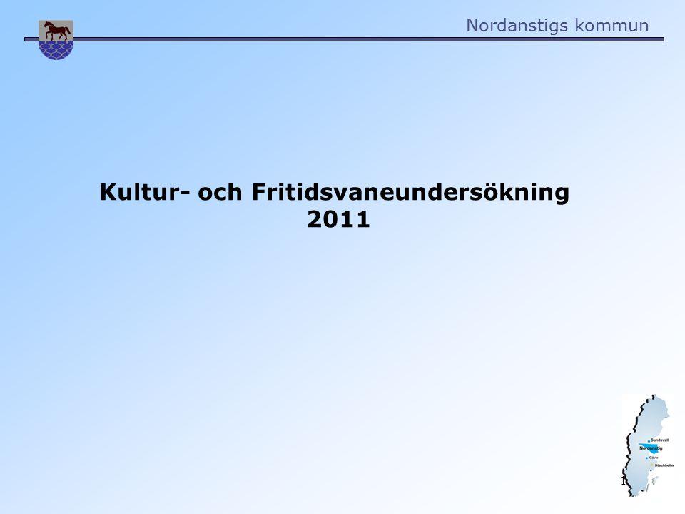 Nordanstigs kommun 1 Kultur- och Fritidsvaneundersökning 2011