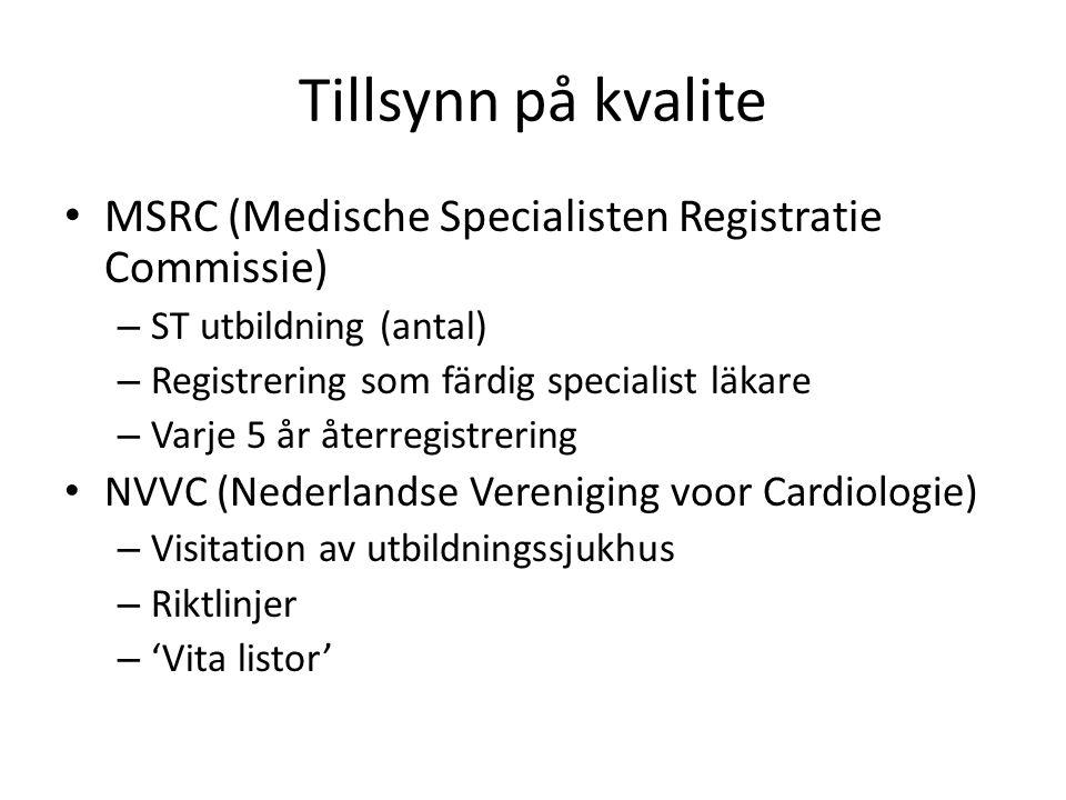 Tillsynn på kvalite MSRC (Medische Specialisten Registratie Commissie) – ST utbildning (antal) – Registrering som färdig specialist läkare – Varje 5 å