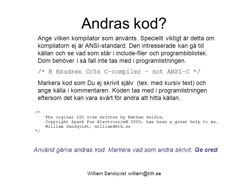 William Sandqvist william@kth.se Andras kod.Ange vilken kompilator som använts.