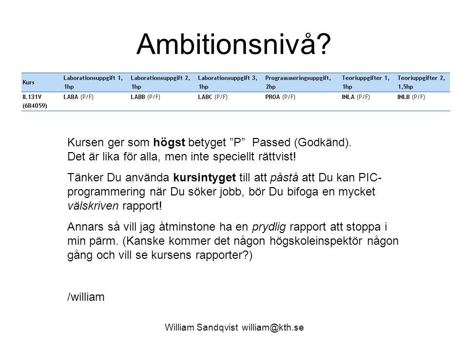 William Sandqvist william@kth.se Ambitionsnivå.Kursen ger som högst betyget P Passed (Godkänd).