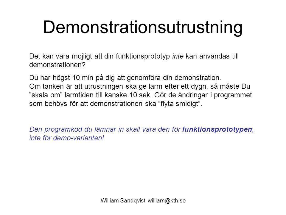 William Sandqvist william@kth.se Demonstrationsutrustning Det kan vara möjligt att din funktionsprototyp inte kan användas till demonstrationen.