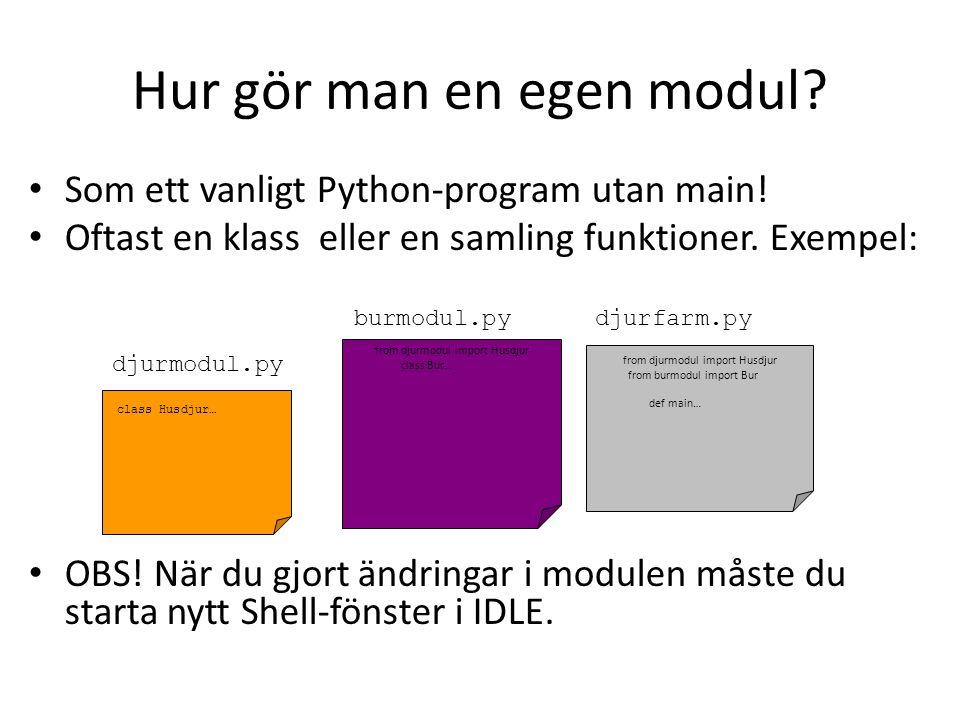 Hur gör man en egen modul. Som ett vanligt Python-program utan main.