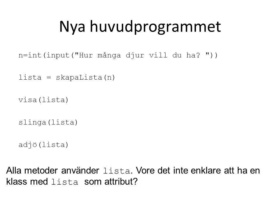 Nya huvudprogrammet n=int(input( Hur många djur vill du ha.