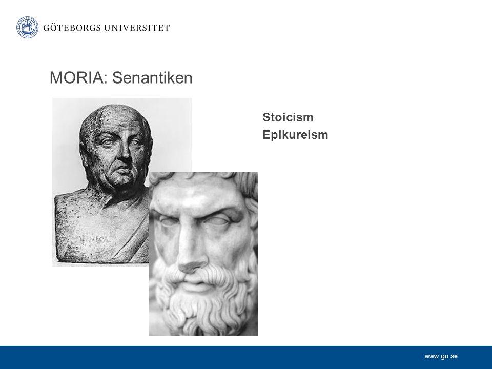 www.gu.se Stoicism Epikureism MORIA: Senantiken