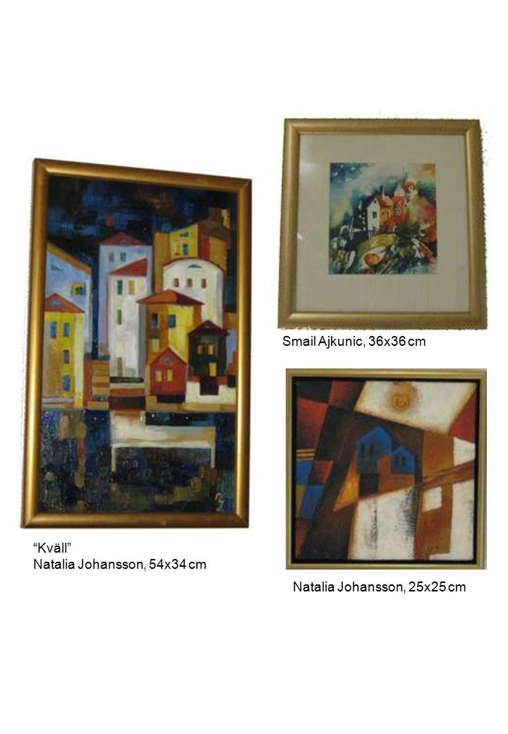"Smail Ajkunic, 36x36 cm ""Kväll"" Natalia Johansson, 54x34 cm Natalia Johansson, 25x25 cm"