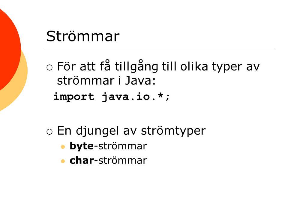 Byte-strömmar o Dataflödet sker i form av bytes o Har funnits i Java sedan JDK 1.0 o Den inbyggda datatypen byte o 1 byte = 8 bitar Alla klasser i Java som hanterar byte- strömmar har ett klassnamn där ordet Stream ingår