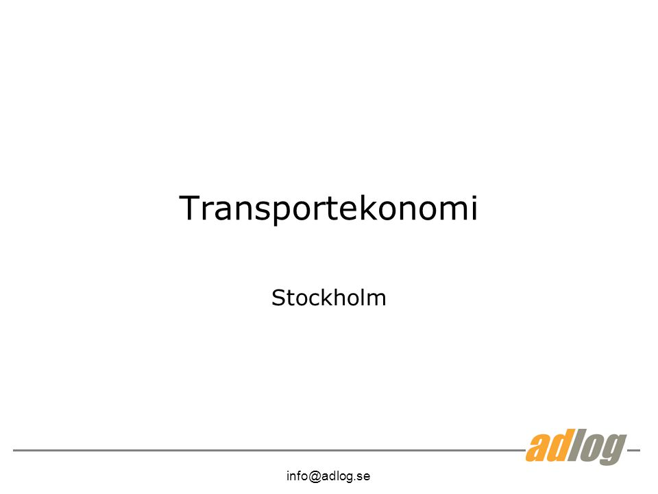 info@adlog.se Transportekonomi, scoop Dag 1, företagscase och spedition Dag 2, lager Dag 3, Distribution Dag 4, företagscase workshop