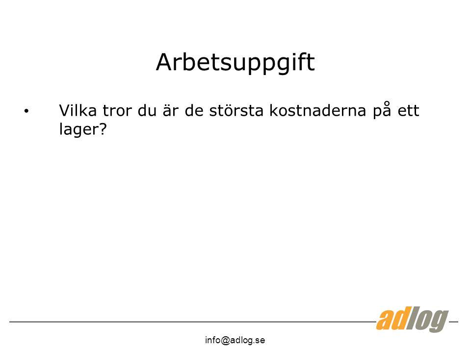 info@adlog.se Arbetsuppgift Vilka tror du är de största kostnaderna på ett lager?
