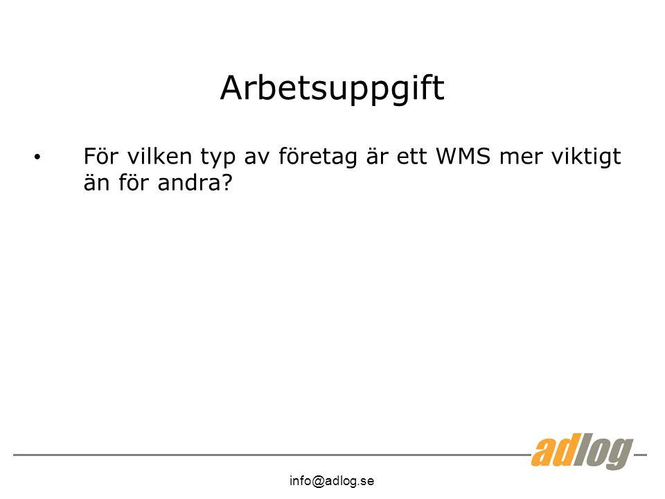 info@adlog.se Arbetsuppgift För vilken typ av företag är ett WMS mer viktigt än för andra
