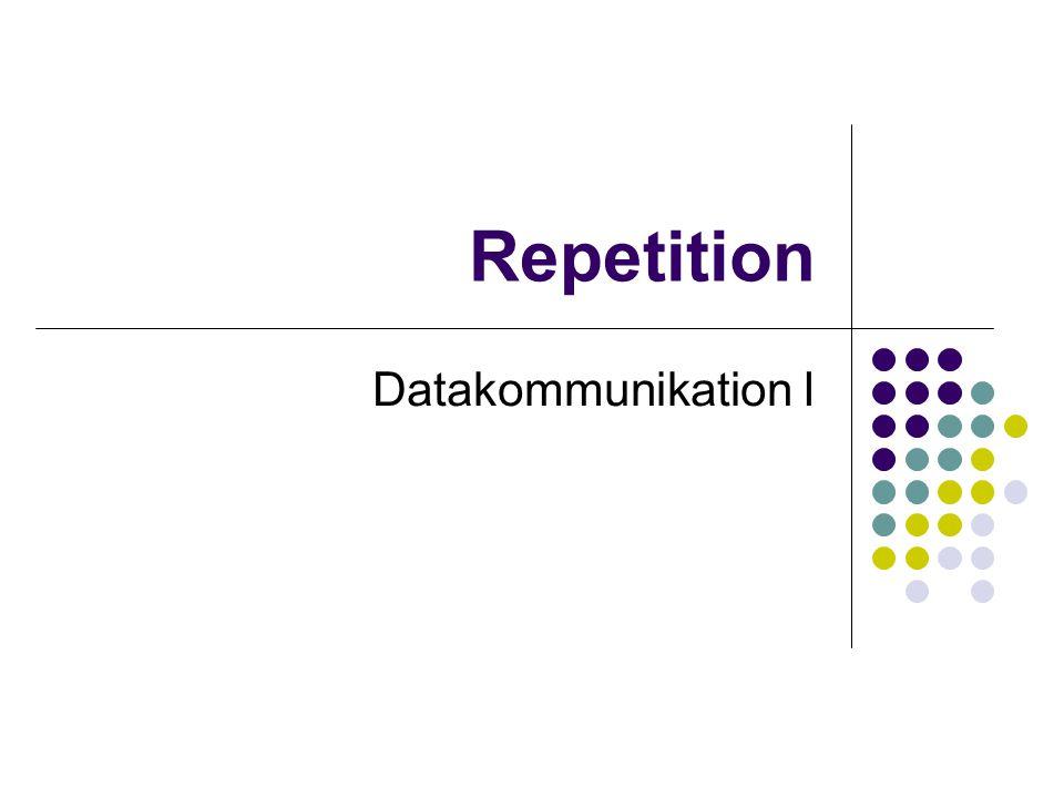 Repetition Datakommunikation I
