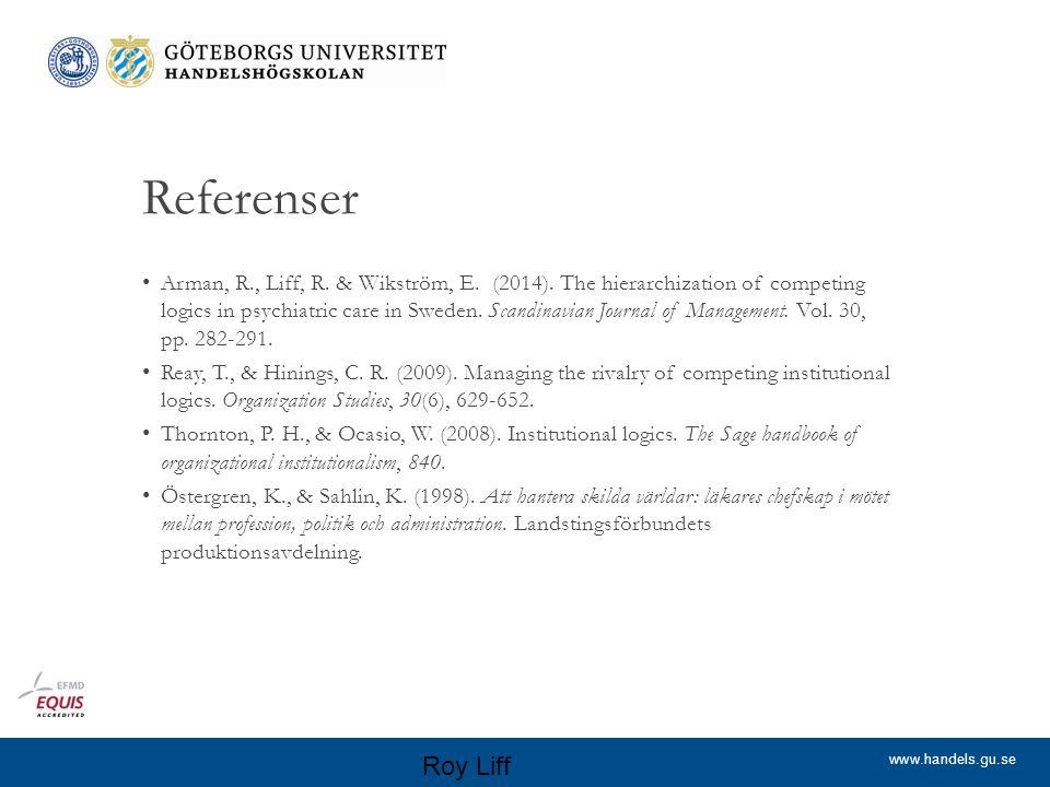 www.handels.gu.se Referenser Arman, R., Liff, R. & Wikström, E.