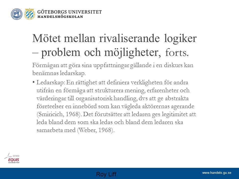 www.handels.gu.se Mötet mellan rivaliserande logiker – problem och möjligheter, forts.