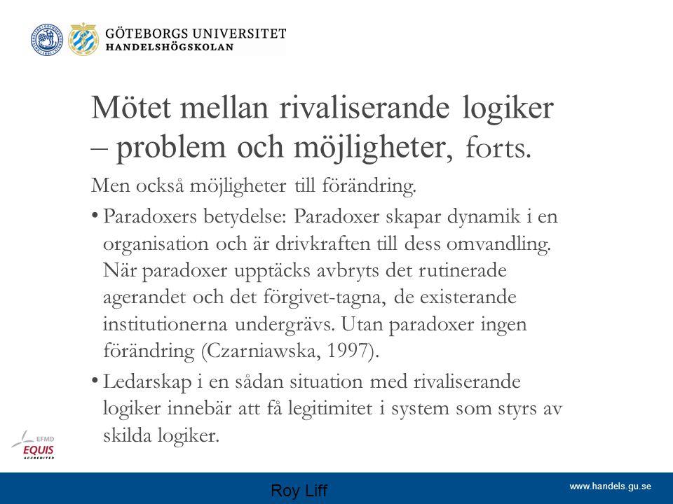www.handels.gu.se Paradoxer- exempel från sjukvård (Referens: Östergren, K., & Sahlin, K.