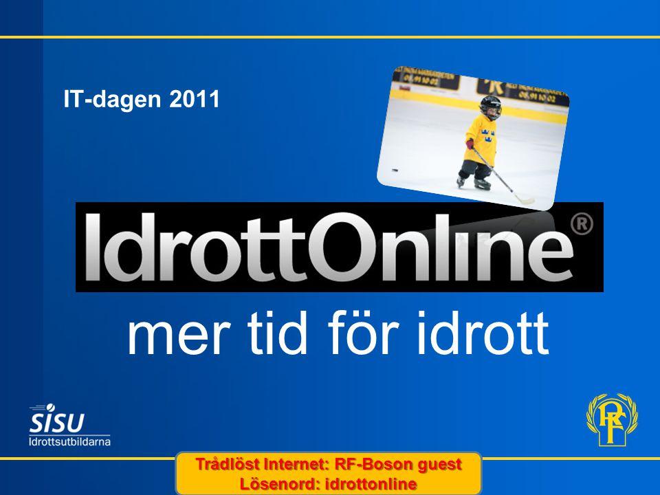 IT-dagen 2011 mer tid för idrott Trådlöst Internet: RF-Boson guest Lösenord: idrottonline