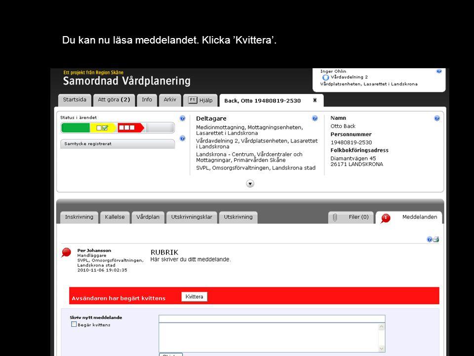 Version 1.0 Du kan nu läsa meddelandet. Klicka 'Kvittera'.