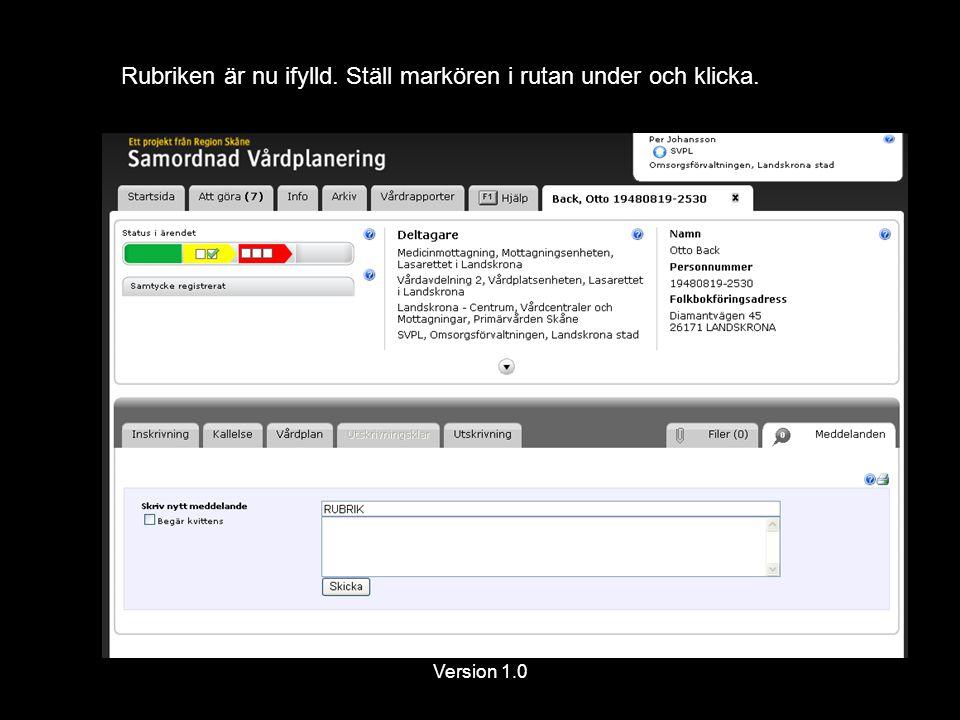 Version 1.0 Rubriken är nu ifylld. Ställ markören i rutan under och klicka.