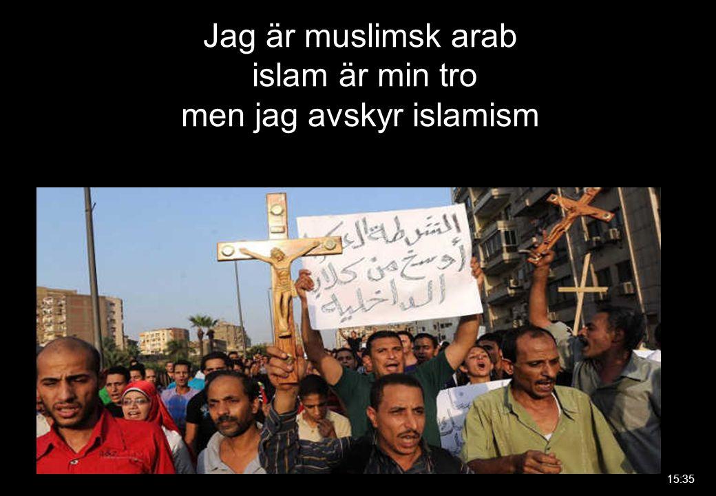 Jag är muslimsk arab islam är min tro men jag avskyr islamism 15:35