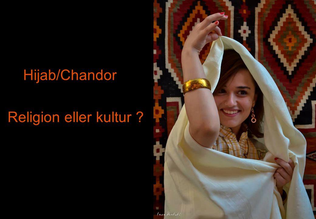 Hijab/Chandor Religion eller kultur ?