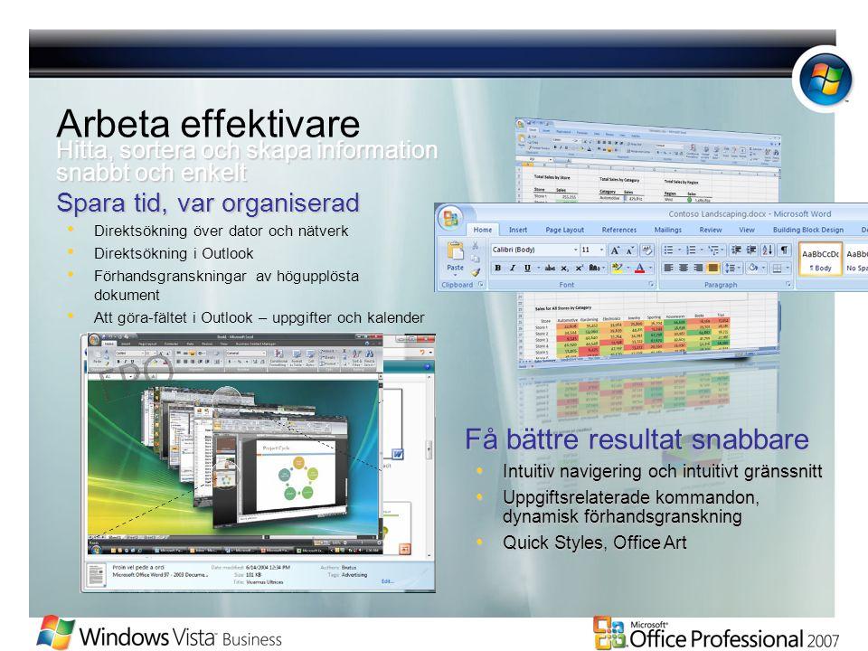 Arbeta effektivare Spara tid, var organiserad Direktsökning över dator och nätverk Direktsökning i Outlook Förhandsgranskningar av högupplösta dokumen
