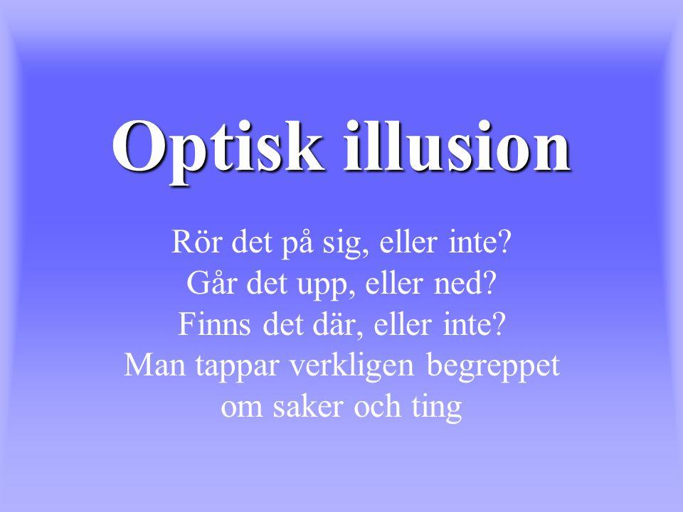 Optisk illusion Rör det på sig, eller inte.Går det upp, eller ned.