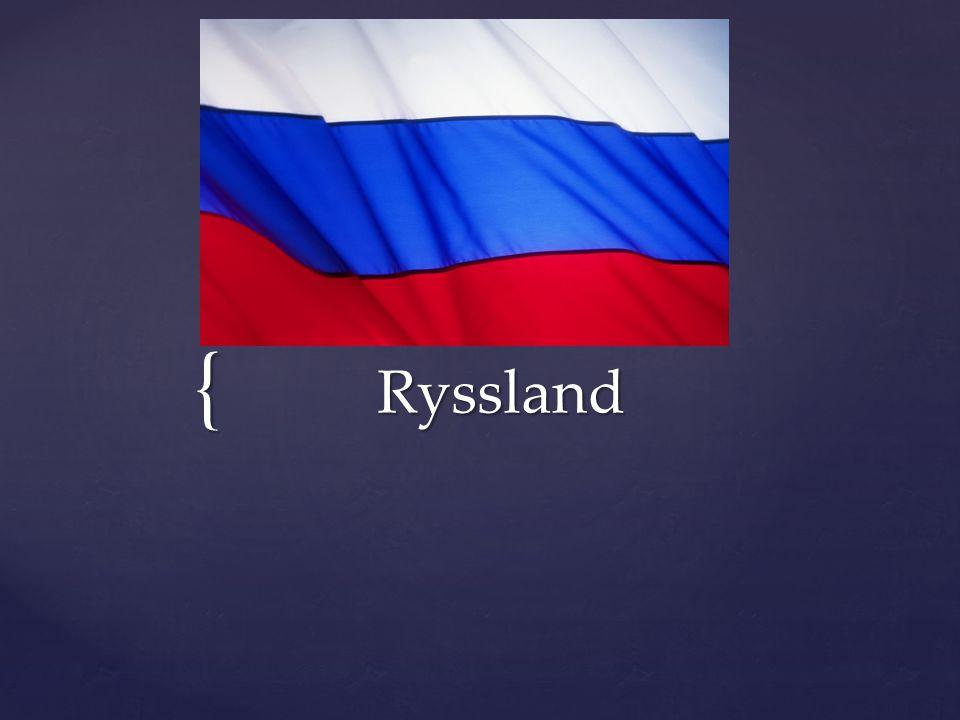 { Ryssland