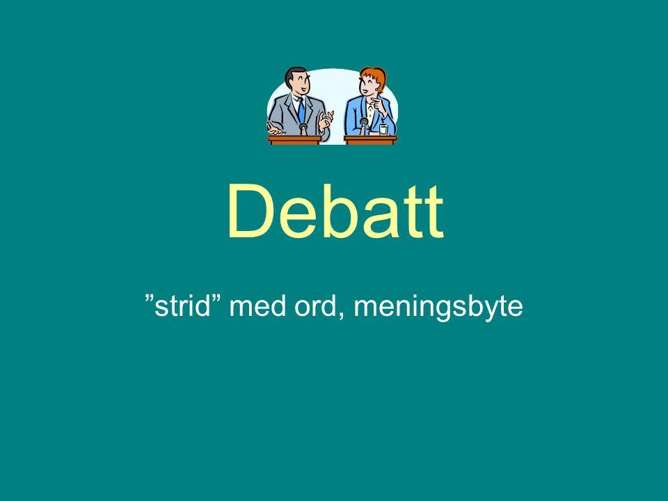 """Debatt """"strid"""" med ord, meningsbyte"""