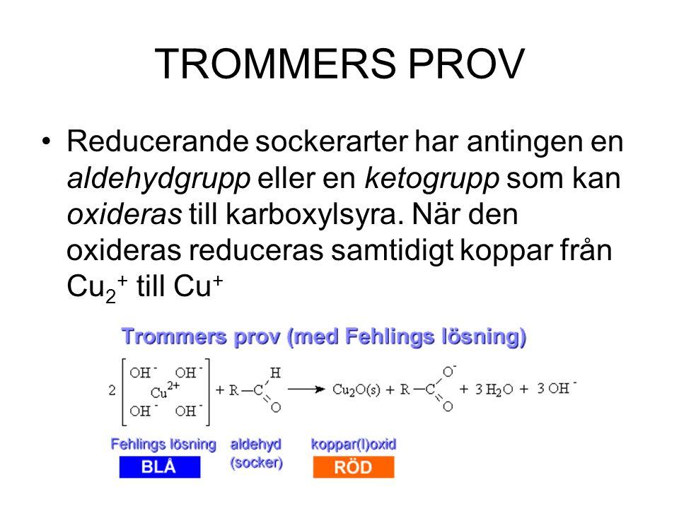 TROMMERS PROV Reducerande sockerarter har antingen en aldehydgrupp eller en ketogrupp som kan oxideras till karboxylsyra. När den oxideras reduceras s