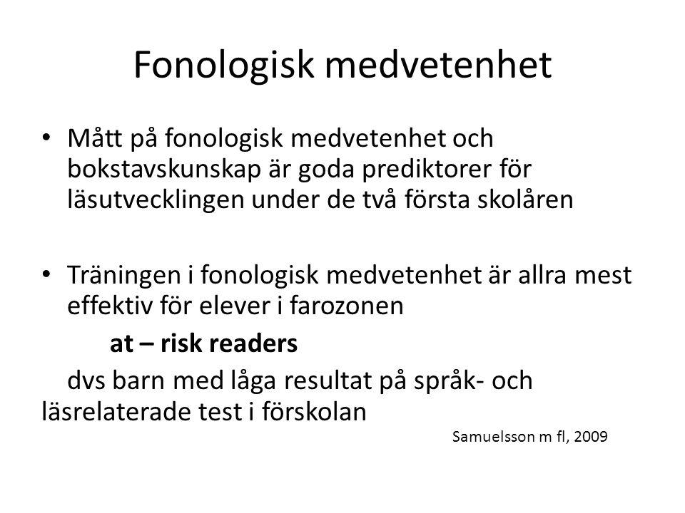 Fonologisk medvetenhet Mått på fonologisk medvetenhet och bokstavskunskap är goda prediktorer för läsutvecklingen under de två första skolåren Träning