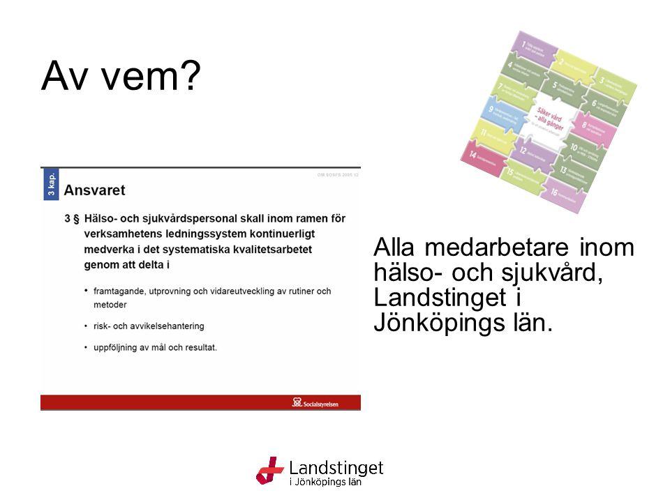 Av vem Alla medarbetare inom hälso- och sjukvård, Landstinget i Jönköpings län.