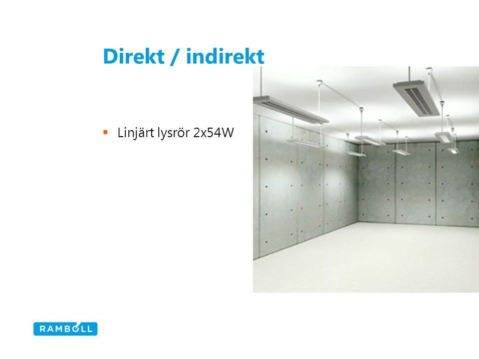 Direkt / indirekt  Linjärt lysrör 2x54W