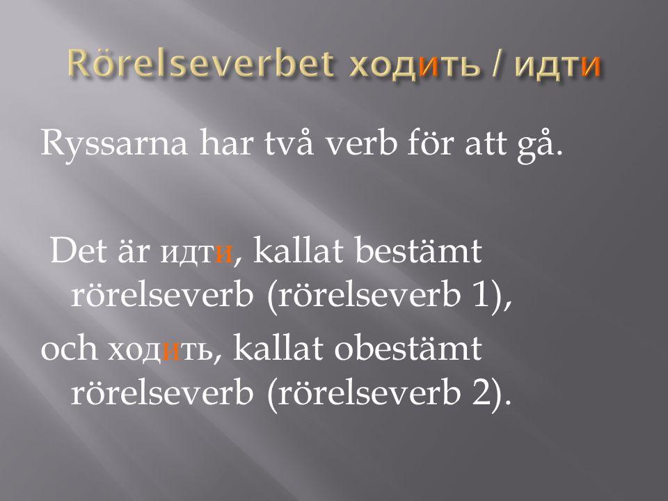 Ryssarna har två verb för att gå.