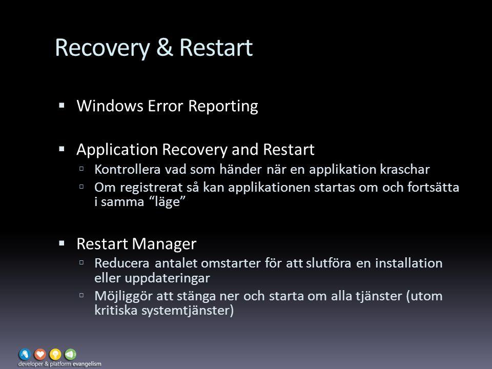 Recovery & Restart  Windows Error Reporting  Application Recovery and Restart  Kontrollera vad som händer när en applikation kraschar  Om registre
