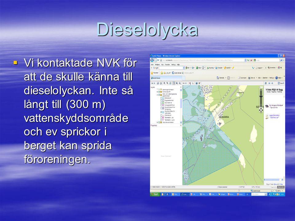 Dieselolycka  Vi kontaktade NVK för att de skulle känna till dieselolyckan.
