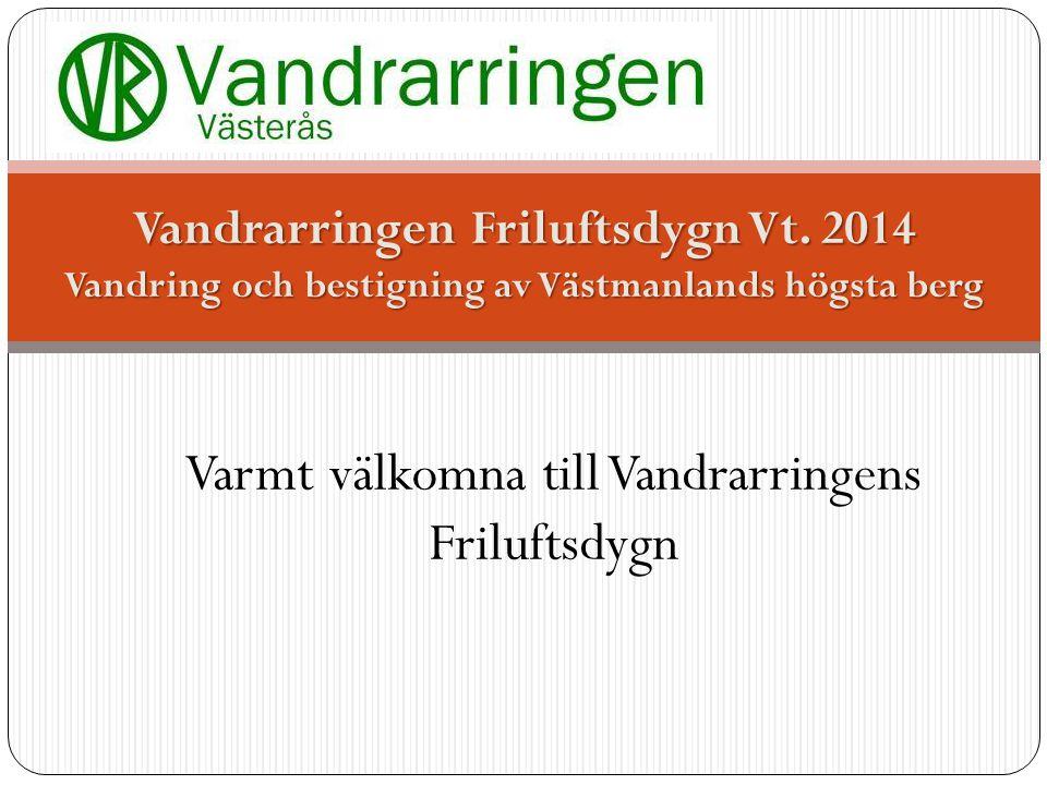 Varmt välkomna till Vandrarringens Friluftsdygn Vandrarringen Friluftsdygn Vt.