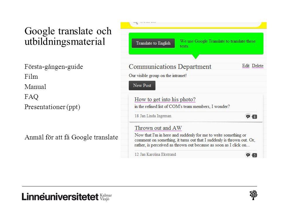 Google translate och utbildningsmaterial Första-gången-guide Film Manual FAQ Presentationer (ppt) Anmäl för att få Google translate