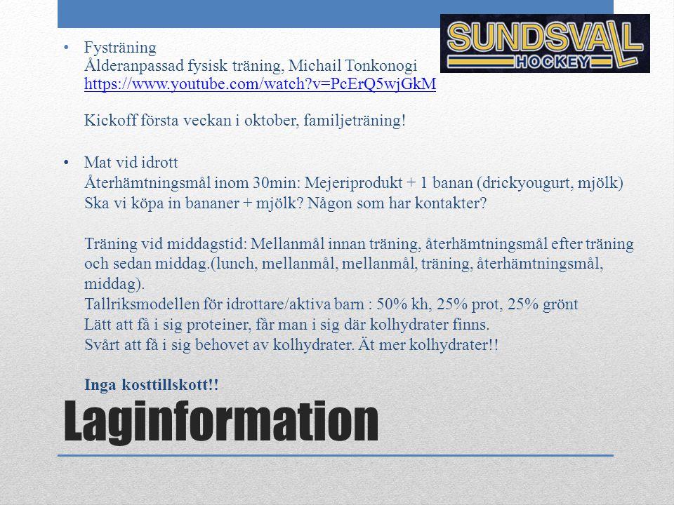 Laginformation Fysträning Ålderanpassad fysisk träning, Michail Tonkonogi https://www.youtube.com/watch?v=PcErQ5wjGkM Kickoff första veckan i oktober,