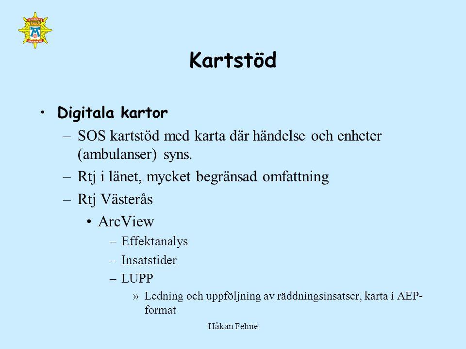 Håkan Fehne Kartstöd Digitala kartor –SOS kartstöd med karta där händelse och enheter (ambulanser) syns. –Rtj i länet, mycket begränsad omfattning –Rt