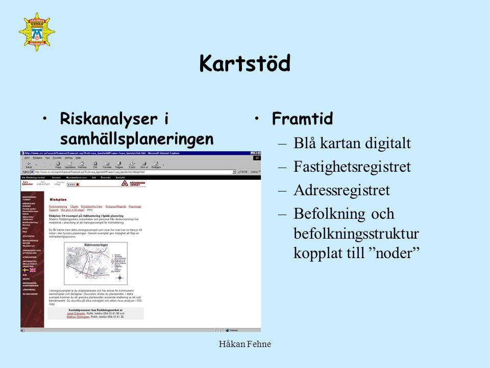 Håkan Fehne Kartstöd Riskanalyser i samhällsplaneringen Framtid – Blå kartan digitalt – Fastighetsregistret – Adressregistret – Befolkning och befolkn