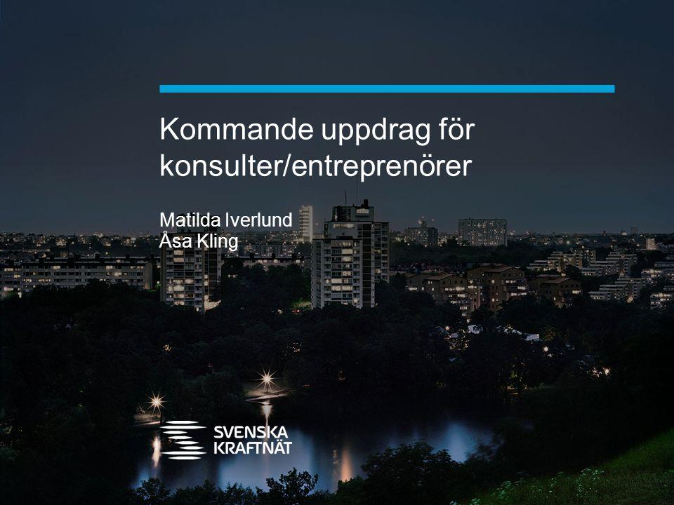 Kommande uppdrag för konsulter/entreprenörer Matilda Iverlund Åsa Kling