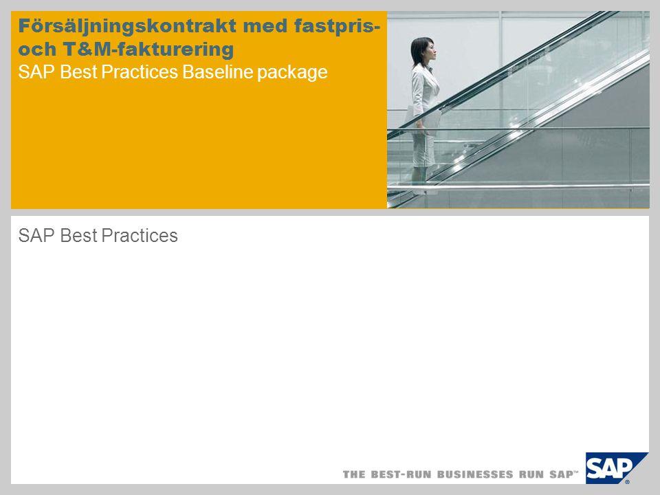 Försäljningskontrakt med fastpris- och T&M-fakturering SAP Best Practices Baseline package SAP Best Practices