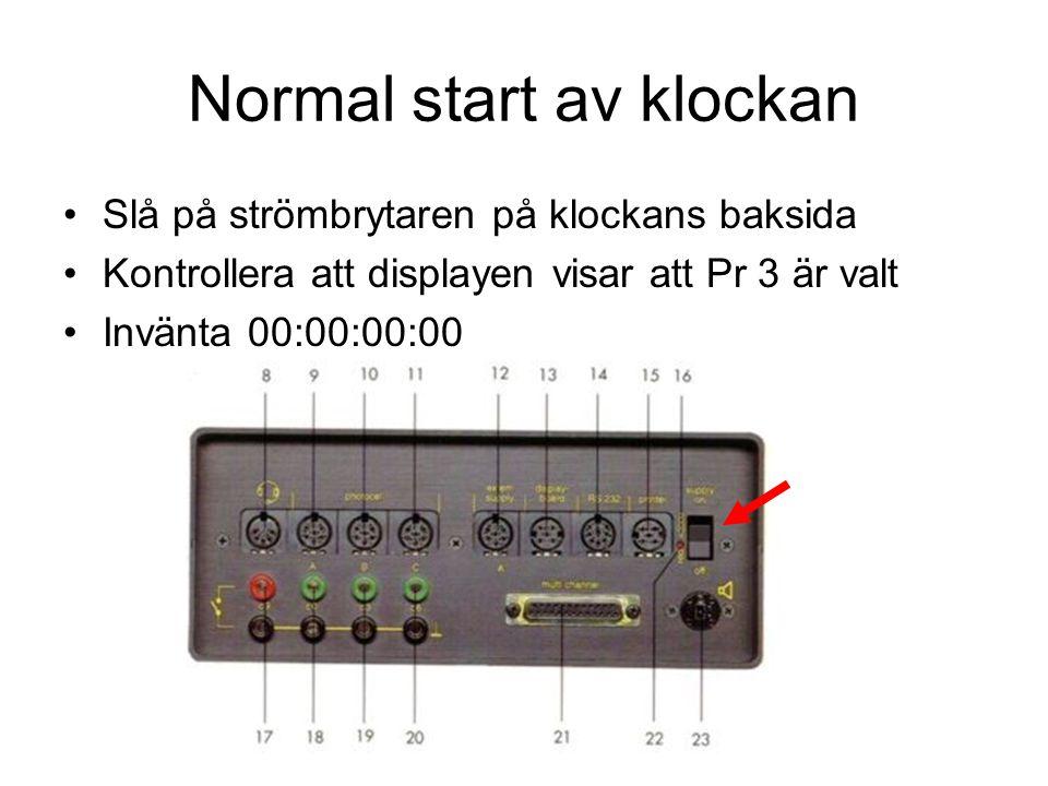 Normal start av klockan Slå på strömbrytaren på klockans baksida Kontrollera att displayen visar att Pr 3 är valt Invänta 00:00:00:00