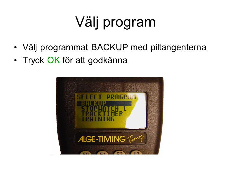 Välj program Välj programmat BACKUP med piltangenterna Tryck OK för att godkänna