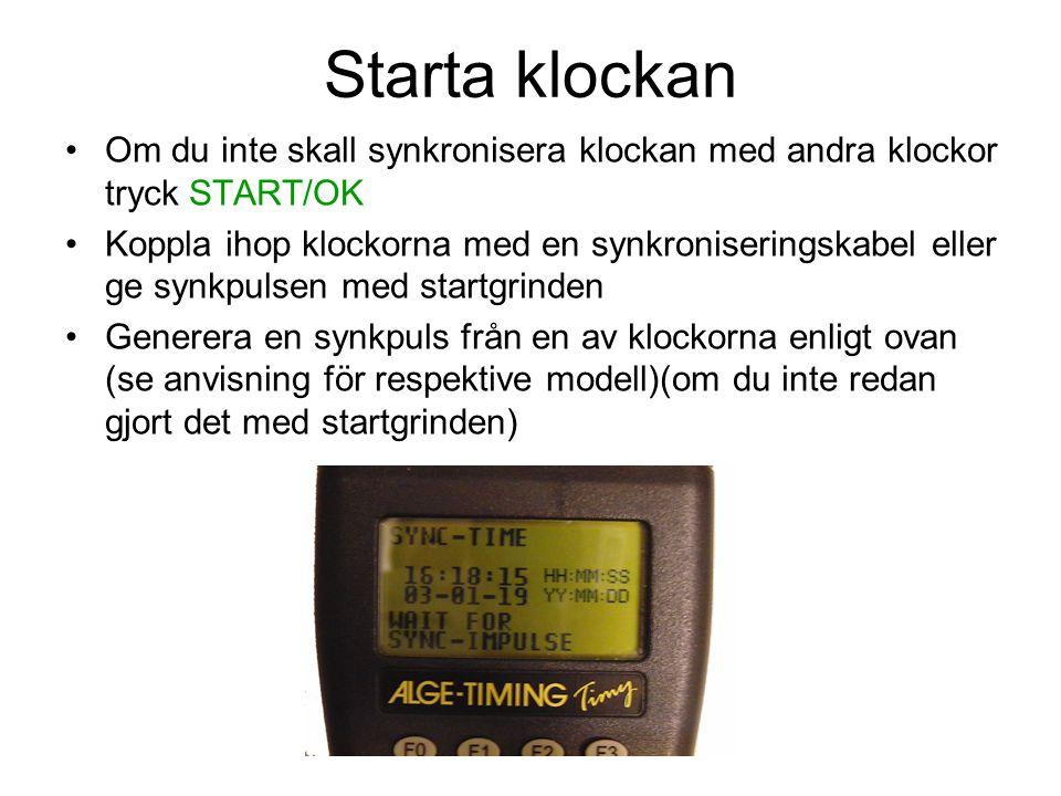 Starta klockan Om du inte skall synkronisera klockan med andra klockor tryck START/OK Koppla ihop klockorna med en synkroniseringskabel eller ge synkp