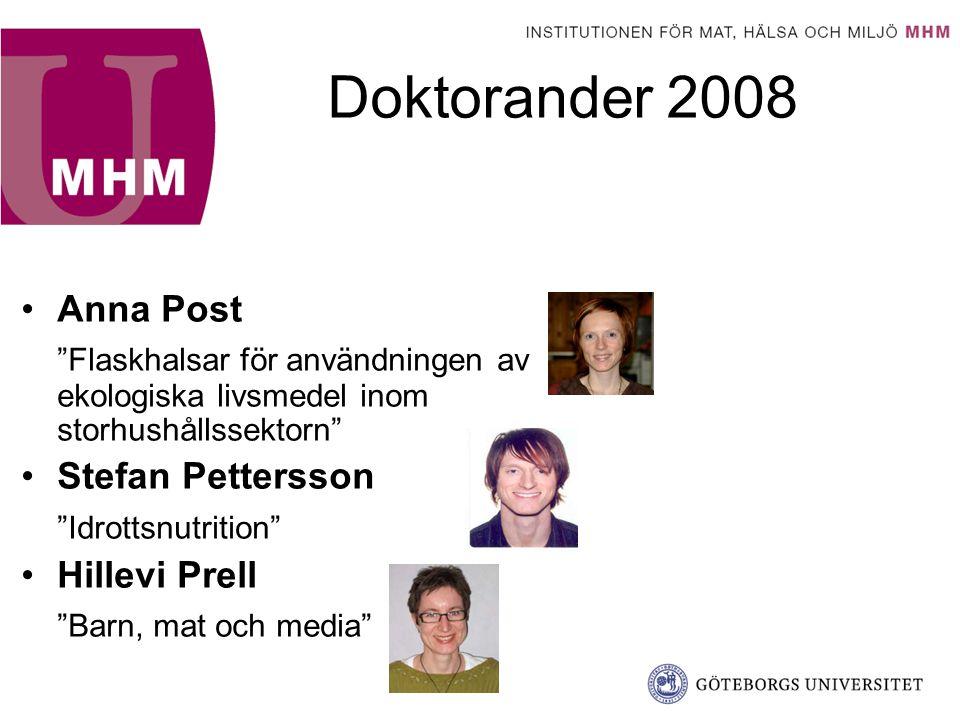"""Doktorander 2008 Anna Post """"Flaskhalsar för användningen av ekologiska livsmedel inom storhushållssektorn"""" Stefan Pettersson """"Idrottsnutrition"""" Hillev"""