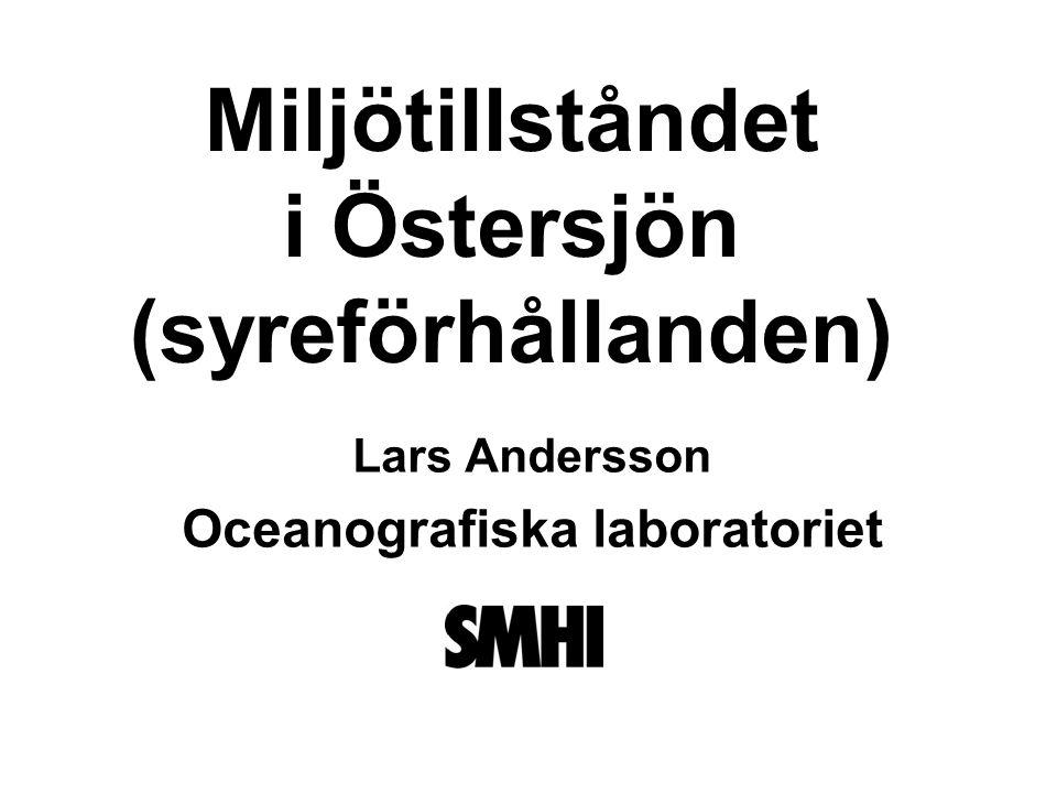 Miljötillståndet i Östersjön (syreförhållanden) Lars Andersson Oceanografiska laboratoriet