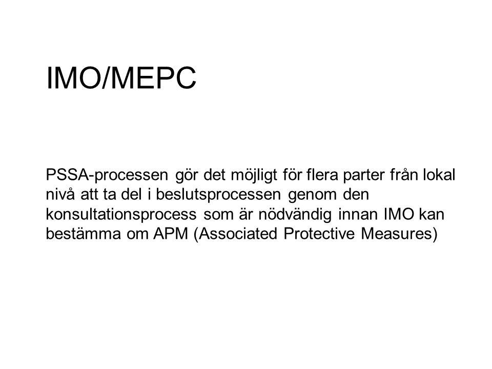 IMO/MEPC PSSA-processen gör det möjligt för flera parter från lokal nivå att ta del i beslutsprocessen genom den konsultationsprocess som är nödvändig innan IMO kan bestämma om APM (Associated Protective Measures)