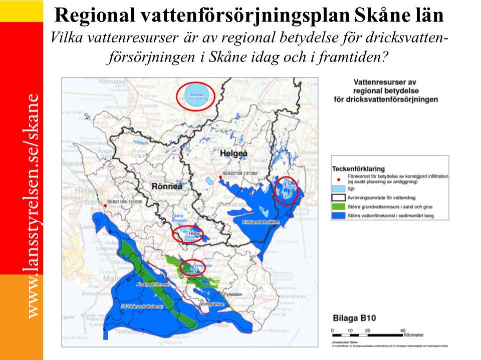 Regional vattenförsörjningsplan Skåne län Vilka vattenresurser är av regional betydelse för dricksvatten- försörjningen i Skåne idag och i framtiden?
