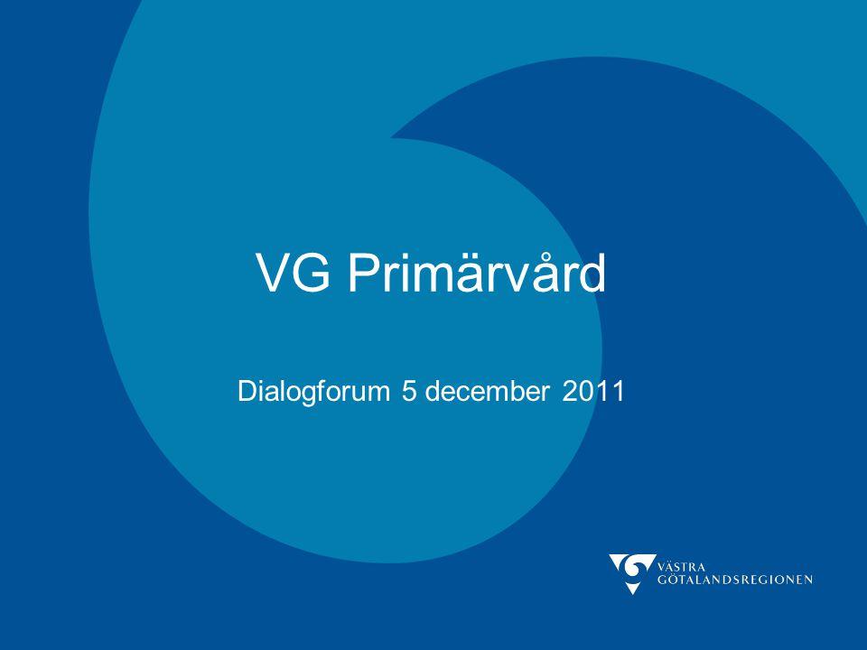 VG Primärvård Dialogforum 5 december 2011